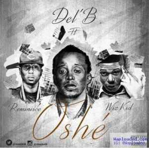 Del'B - Oshe ft. Wizkid & Reminisce
